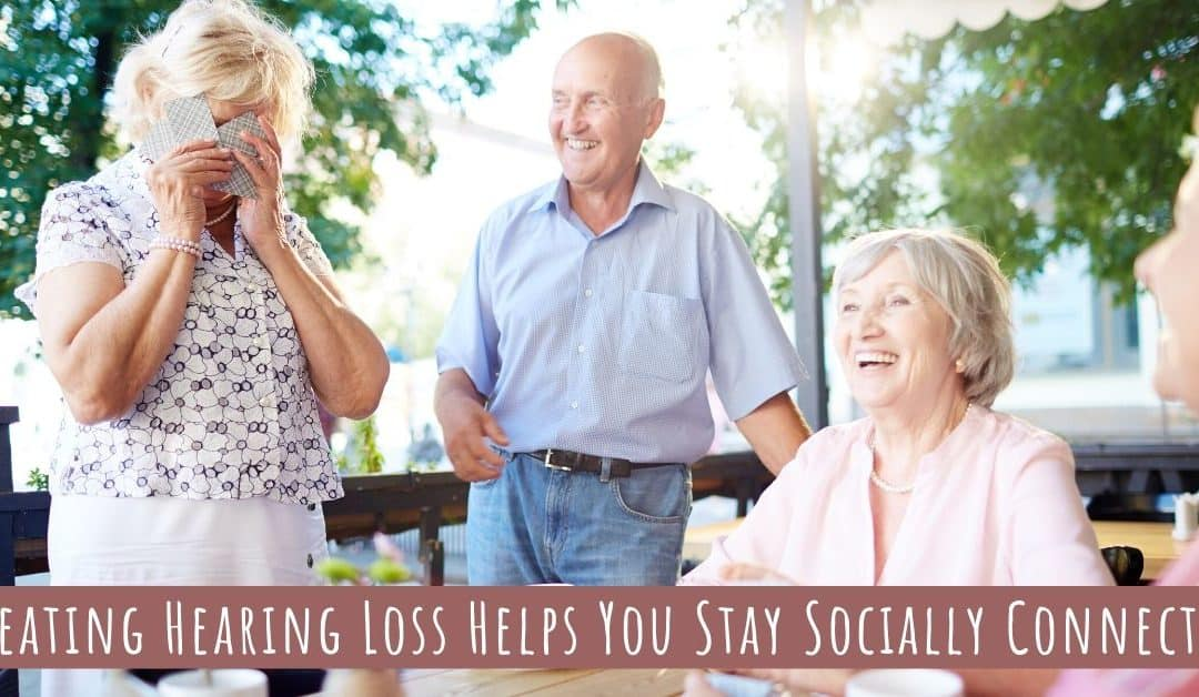 Stay Socially Active with Good Hearing