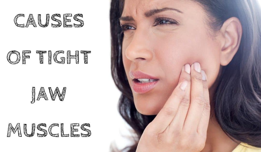 Causes of Tight Jaw Muscles