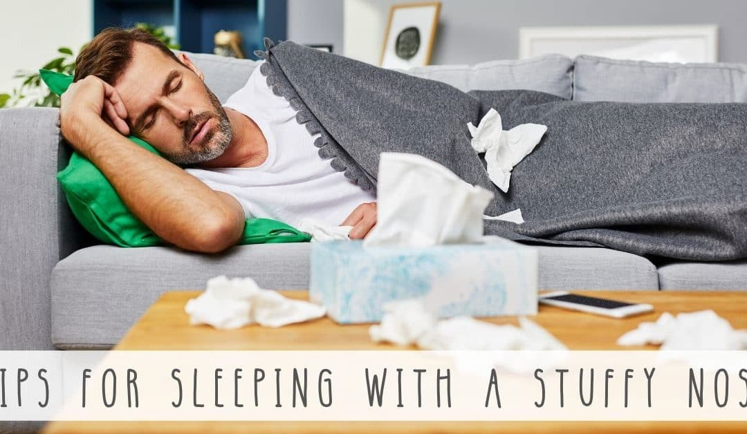 Tips for Sleeping with a Stuffy Nose