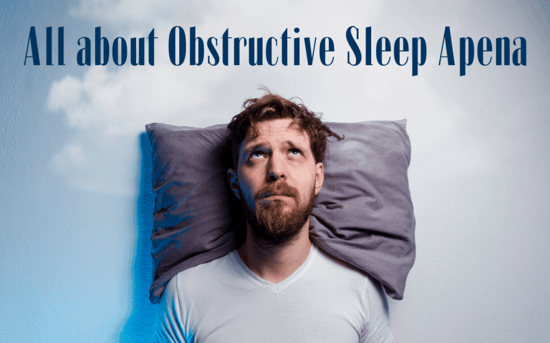 All about Obstructive Sleep Apena