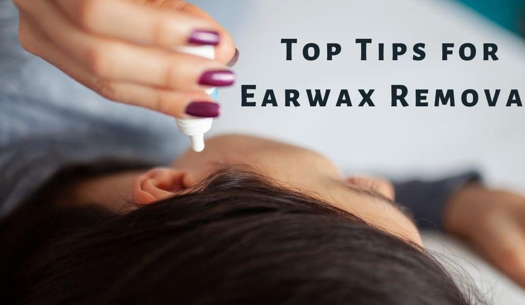 Top Tips for Earwax Removal