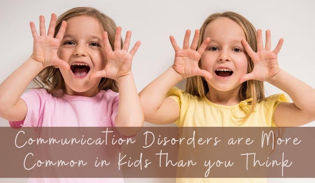 Communication Disorders are More Common in Kids than you Think