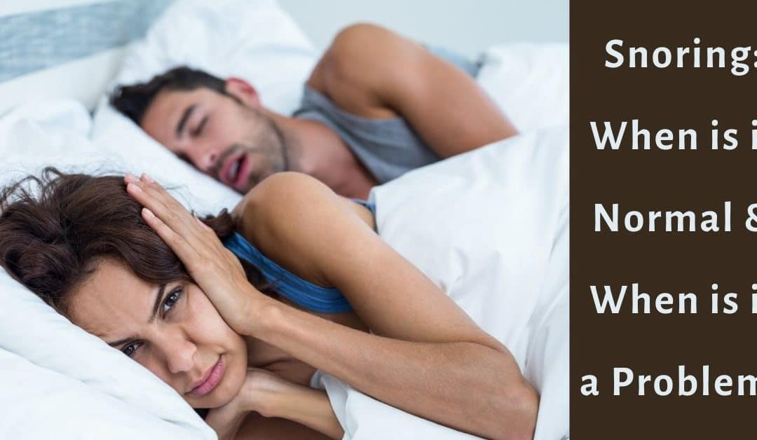 Snoring: When is it Normal & When is it a Problem?