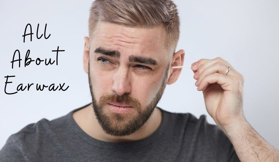 All About Earwax