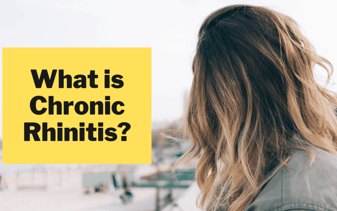 What is Chronic Rhinitis?