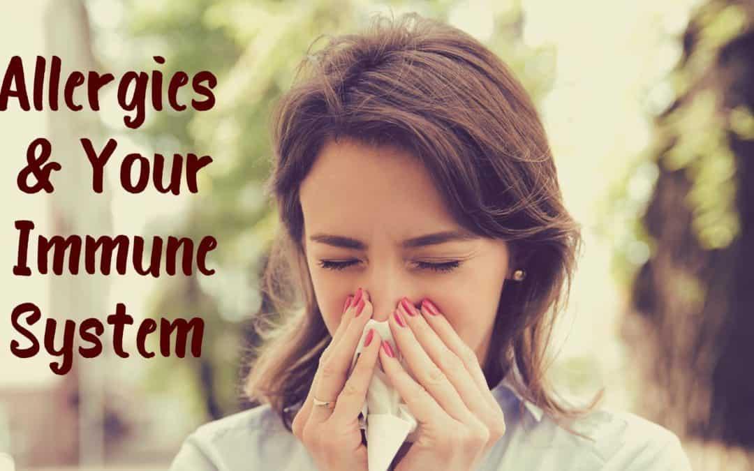Allergies & Your Immune System