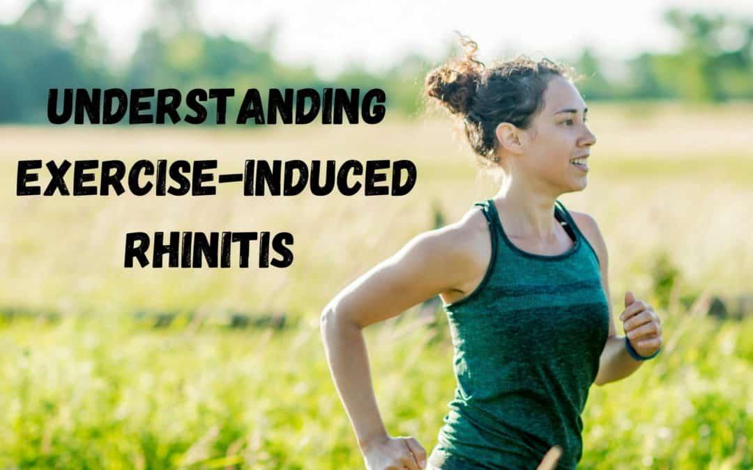 Understanding Exercise-Induced Rhinitis