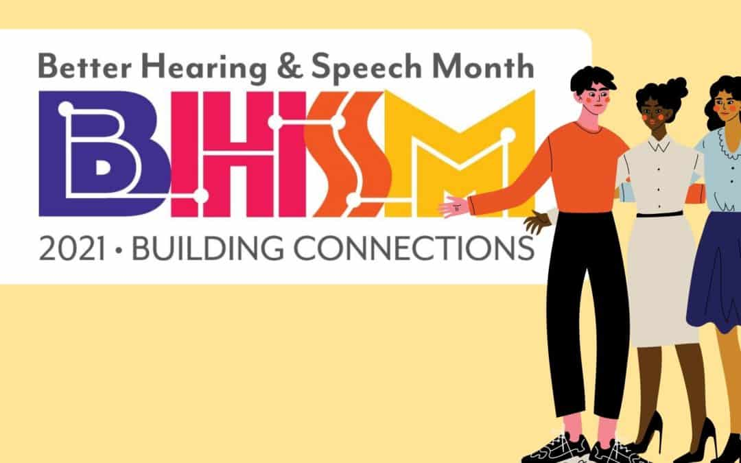 Building Connections   May is Better Hearing and Speech Month!